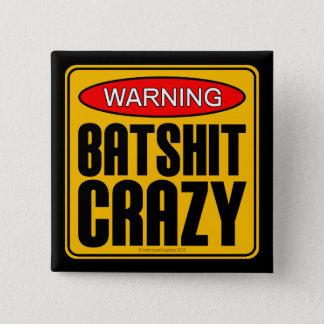 WARNING: Batshit Crazy Button