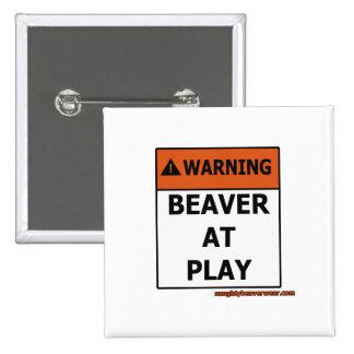 Warning Beaver At Play Buttons