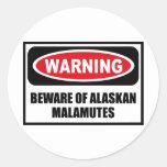 Warning BEWARE OF ALASKAN MALAMUTES Sticker