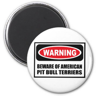 Warning BEWARE OF AMERICAN PIT BULL TERRIERS Magne Magnet