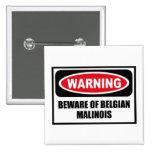 Warning BEWARE OF BELGIAN MALINOIS Button