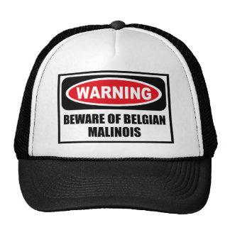 Warning BEWARE OF BELGIAN MALINOIS Hat