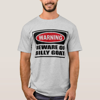 Warning BEWARE OF BILLY GOAT Men's T-Shirt