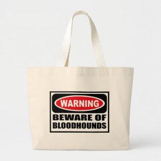 Warning BEWARE OF BLOODHOUNDS Bag
