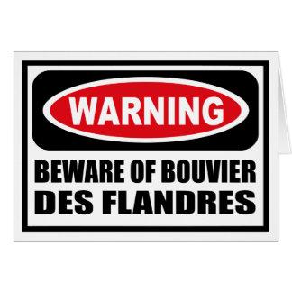 Warning BEWARE OF BOUVIER DES FLANDRES Greeting Ca Card