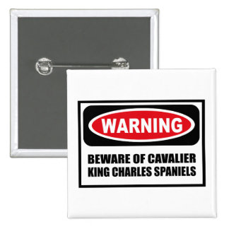 Warning BEWARE OF CAVALIER KING CHARLES SPANIELS B Button