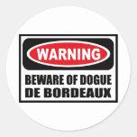 Warning BEWARE OF DOGUE DE BORDEAUX Sticker