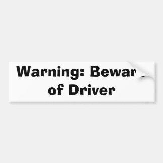 Warning: Beware of Driver Bumper Sticker