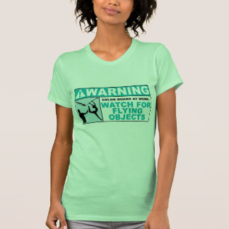 Warning- Beware of Flying Objects! T-shirts