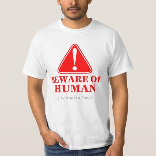 Warning! Beware of Human 5 T-Shirt