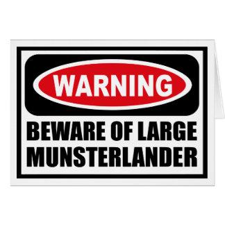 Warning BEWARE OF LARGE MUNSTERLANDER Greeting Car Card