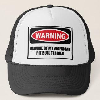 Warning BEWARE OF MY AMERICAN PIT BULL TERRIER Hat
