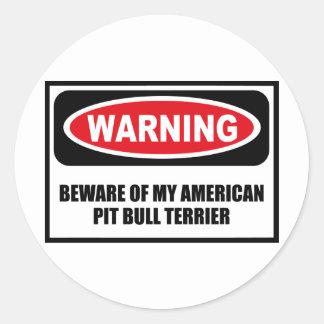 Warning BEWARE OF MY AMERICAN PIT BULL TERRIER Sti Sticker