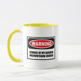 Warning BEWARE OF MY BERNESE MOUNTAIN DOGS Mug