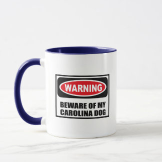 Warning BEWARE OF MY CAROLINA DOG Mug
