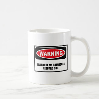 Warning BEWARE OF MY CATAHOULA LEOPARD DOG Mug