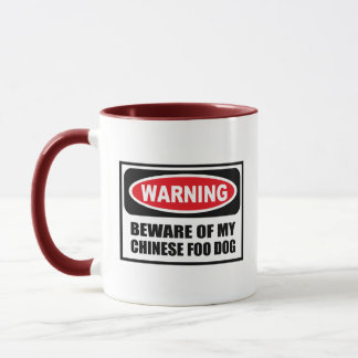 Warning BEWARE OF MY CHINESE FOO DOG Mug