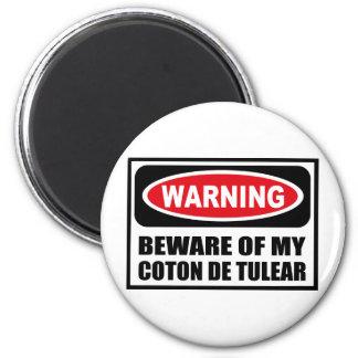 Warning BEWARE OF MY COTON DE TULEAR Magnet