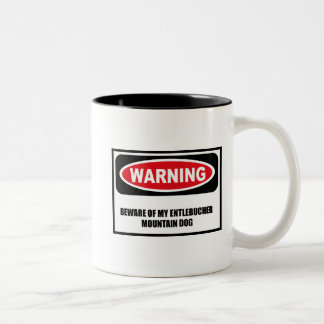 Warning BEWARE OF MY ENTLEBUCHER MOUNTAIN DOG Mug