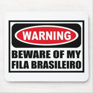 Warning BEWARE OF MY FILA BRASILEIRO Mousepad