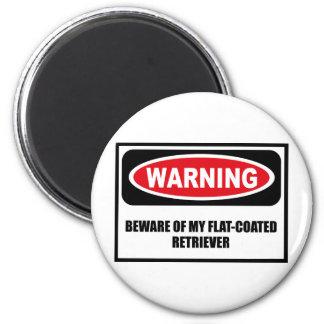 Warning BEWARE OF MY FLAT-COATED RETRIEVER Magnet