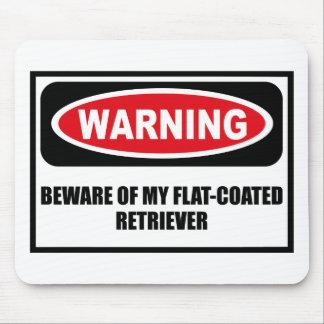 Warning BEWARE OF MY FLAT-COATED RETRIEVER Mousepa Mouse Pad