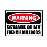 Warning BEWARE OF MY FRENCH BULLDOGS Postcard