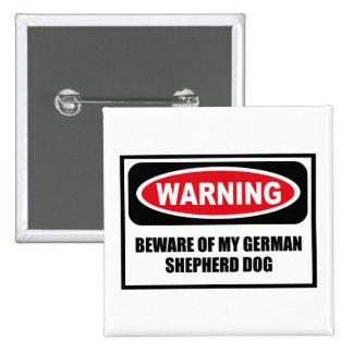 Warning BEWARE OF MY GERMAN SHEPHERD DOG Button