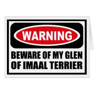 Warning BEWARE OF MY GLEN OF IMAAL TERRIER Greetin Card