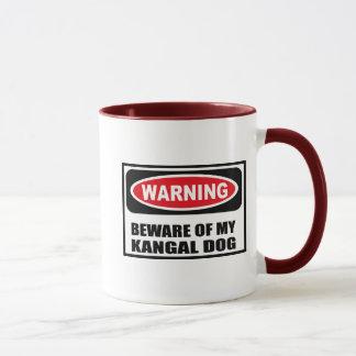 Warning BEWARE OF MY KANGAL DOG Mug