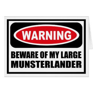 Warning BEWARE OF MY LARGE MUNSTERLANDER Greeting  Card