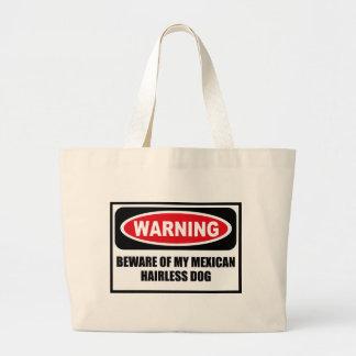 Warning BEWARE OF MY MEXICAN HAIRLESS DOG Bag