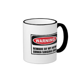Warning BEWARE OF MY NEW GUINEA SINGING DOG Mug