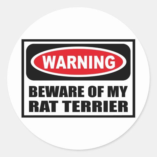 Warning BEWARE OF MY RAT TERRIER Sticker