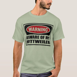 Warning BEWARE OF MY ROTTWEILER Men's T-Shirt