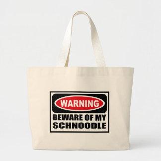 Warning BEWARE OF MY SCHNOODLE Bag