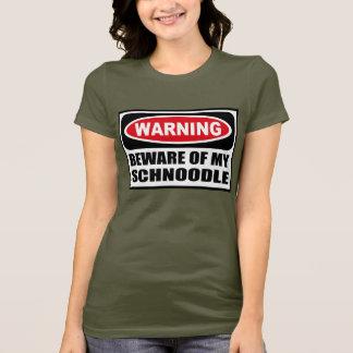 Warning BEWARE OF MY SCHNOODLE Women's Dark T-Shir T-Shirt