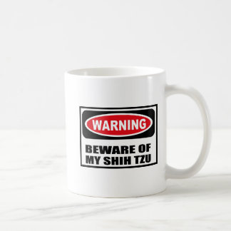 Warning BEWARE OF MY SHIH TZU Mug