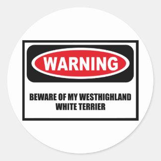 Warning BEWARE OF MY WESTHIGHLAND WHITE TERRIER St Classic Round Sticker