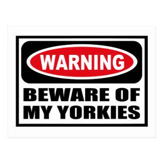 Warning BEWARE OF MY YORKIES Postcard