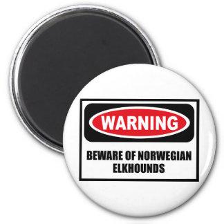 Warning BEWARE OF NORWEGIAN ELKHOUNDS Magnet