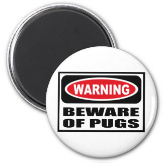 Warning BEWARE OF PUGS Magnet