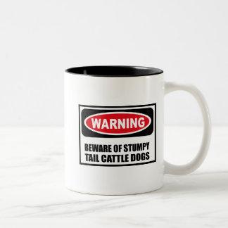 Warning BEWARE OF STUMPY TAIL CATTLE DOGS Mug