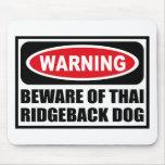 Warning BEWARE OF THAI RIDGEBACK DOG Mousepad