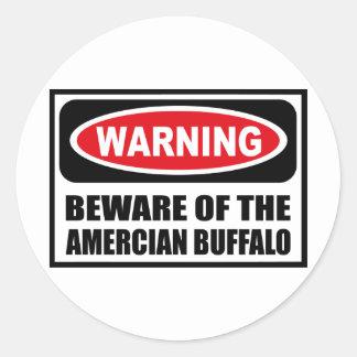 Warning BEWARE OF THE AMERCIAN BUFFALO Sticker