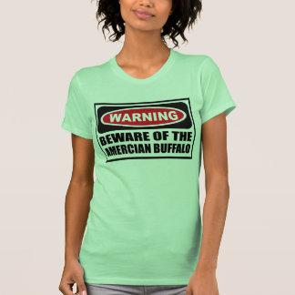 Warning BEWARE OF THE AMERCIAN BUFFALO Women's T-S T-shirt