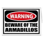 Warning BEWARE OF THE ARMADILLOS Greeting Card