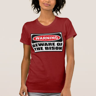 Warning BEWARE OF THE BISON Women's Dark T-Shirt