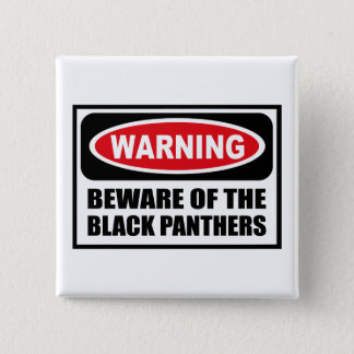 Warning BEWARE OF THE BLACK PANTHERS Button