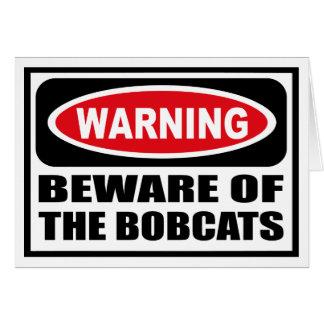 Warning BEWARE OF THE BOBCATS Greeting Card